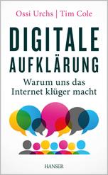 Buchcover: Digitale Aufklärung - Warum uns das Internet klüger macht, von Ossi Urchs & Tim Cole
